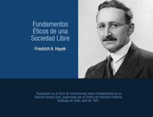 Los Fundamentos Éticos de una Sociedad Libre, Friedrich A. Hayek