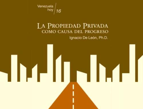 La propiedad privada como causa de progreso. Ignacio De León
