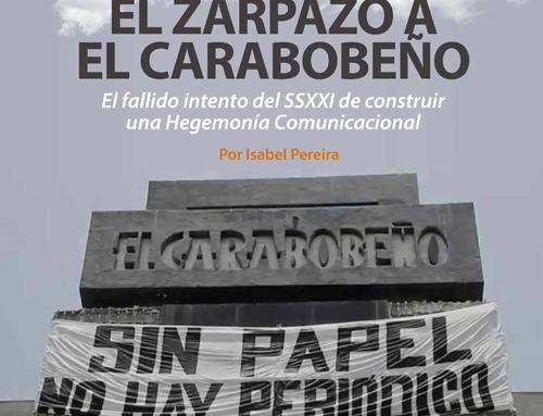 Informe 8 | El zarpazo a El Carabobeño, intento de construir una hegemonía