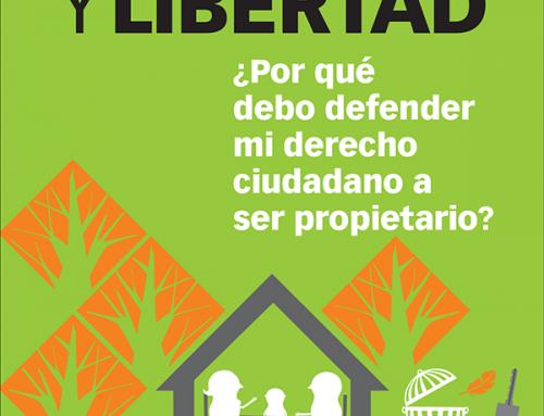 Propiedad y Libertad: ¿Por qué debo defender mi derecho ciudadano a ser propietario?