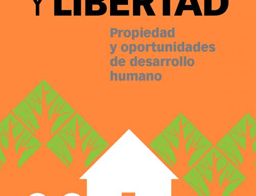 Propiedad y Libertad: Propiedad y oportunidades de desarrollo humano