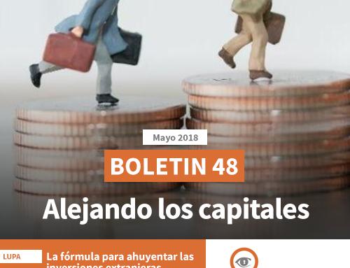 Boletín 48 | Alejando a los capitales nacionales y extranjeros