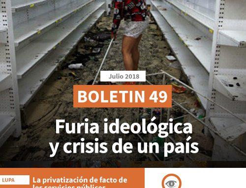 Boletín 49 | Furia ideológica y crisis de un país