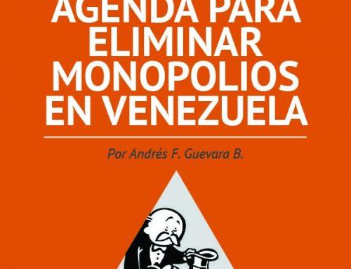 Superación del Estado Patrimonialista. Eliminar monopolios en Venezuela