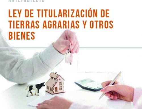 Anteproyecto de Ley de titularización de tierras agrarias y otros bienes