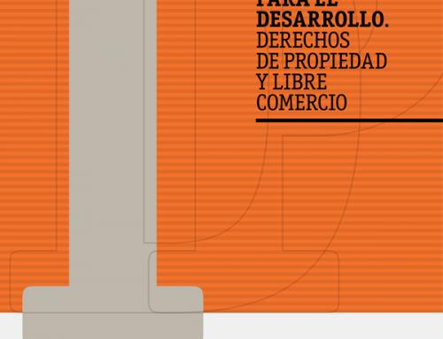 Instituciones para el desarrollo. Derechos de propiedad y libre comercio
