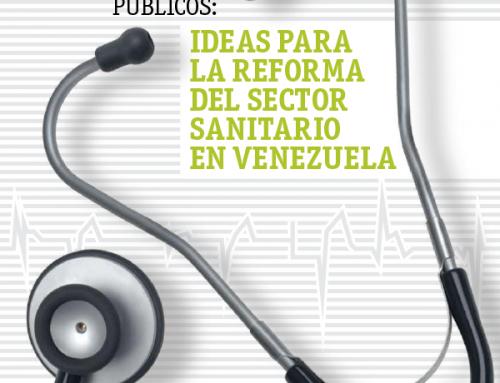Ideas para la reforma del sector sanitario en Venezuela
