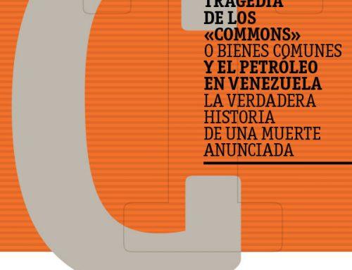 Informe Especial | Tragedia de los «commons» y el petróleo de Venezuela