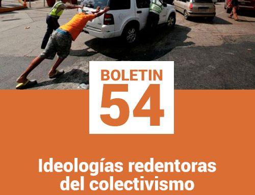 Boletín 54 | Ideologías redentoras del colectivismo