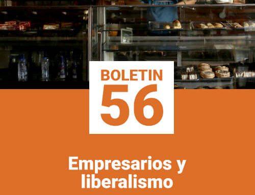 Boletín 56: Empresarios y liberalismo
