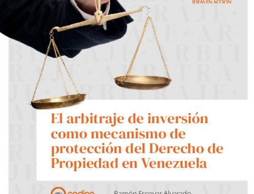 El arbitraje de inversión como mecanismo de protección del Derecho de Propiedad en Venezuela