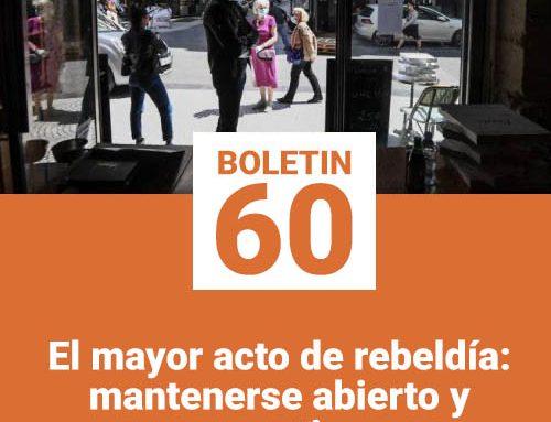 Boletín 60 | El mayor acto de rebeldía: mantenerse abierto y operativo