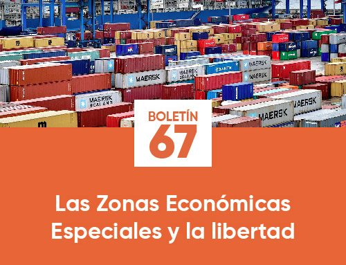 Boletín 67 | Las zonas económicas especiales y la libertad