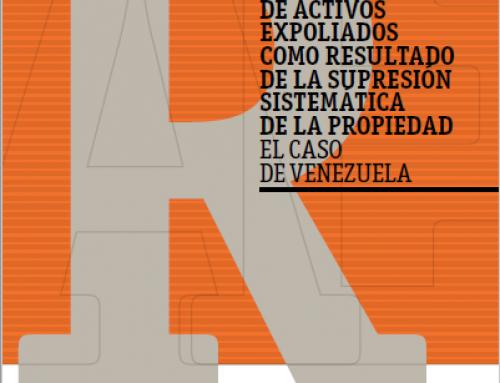 La recuperación de activos expoliados como resultado de la supresión sistemática de la propiedad el caso de Venezuela