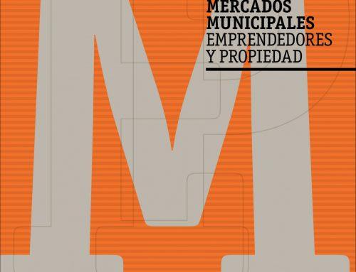 Mercados municipales, emprendedores y propiedad.
