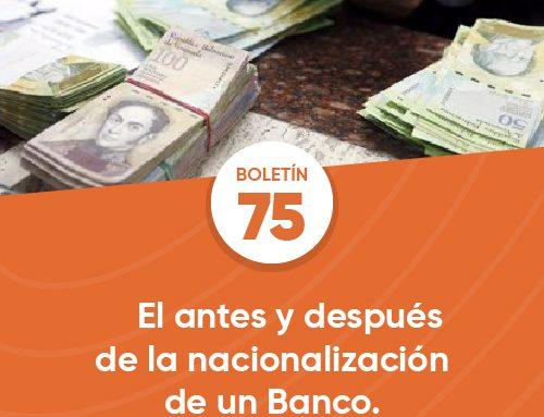 Boletín 75 | El antes y después de la nacionalización de un banco
